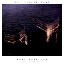 The Temper Trap - Fall Together (Radio Edit)