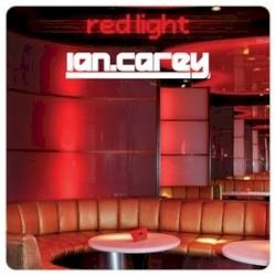 Ian Carey - Redlight (Original Mix)