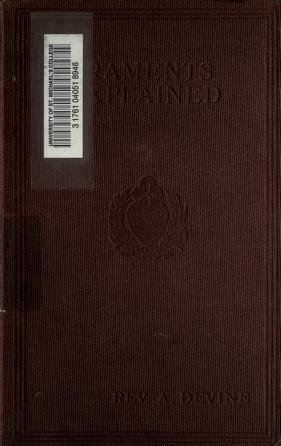 Cover of: The Sacraments explained according to the teaching and doctrine of the Catholic Church | Devine, Arthur
