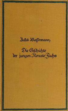 Cover of: Die geschichte der jungen Renate Fuchs | Jakob Wassermann