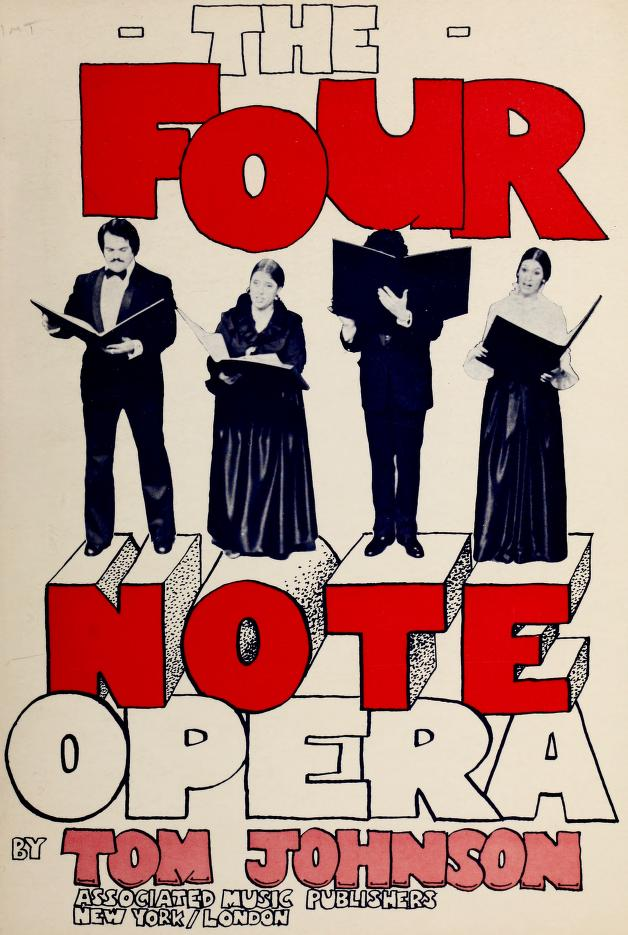The four note opera by Johnson, Tom
