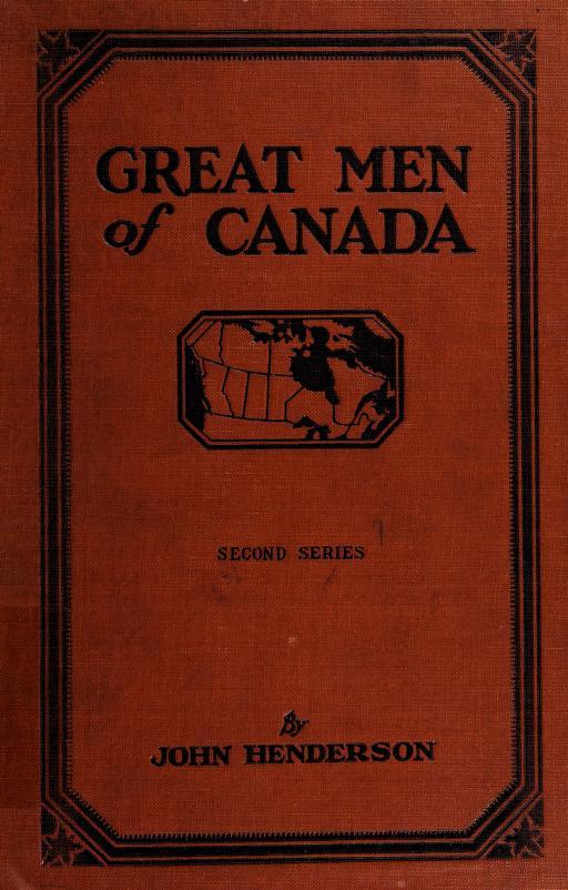 Great men of Canada by Henderson, John