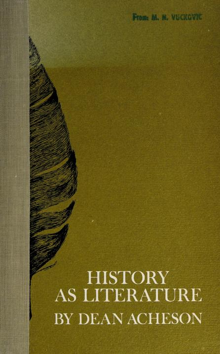 History as literature by Dean Acheson