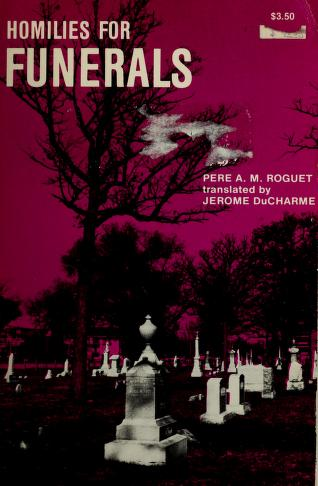 Cover of: Homilies for funerals | A. M. Roguet