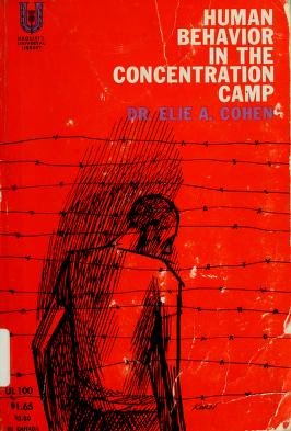 Human behavior in the concentration camp by Élie Aron Cohen