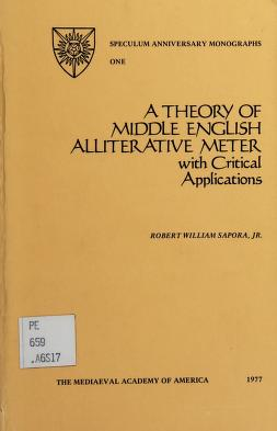 Cover of: A theory of Middle English alliterative meter   Robert William Sapora