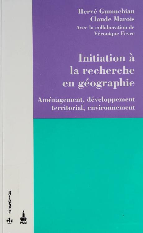 Initiation à la recherche en géographie by Hervé Gumuchian