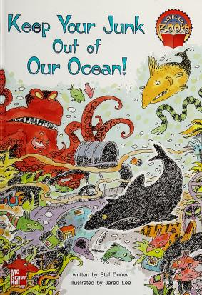 Cover of: Keep your junk out of the ocean! (McGraw-Hill reading) | Stef Donev