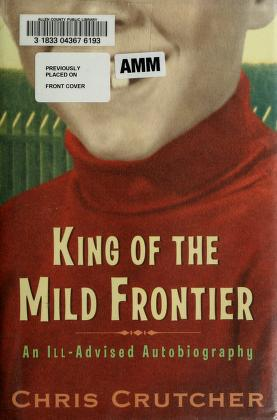 Cover of: King of the mild frontier | Chris Crutcher