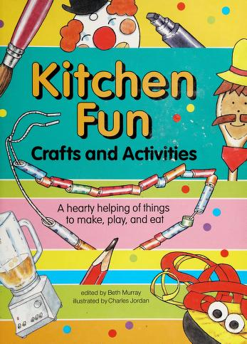 Cover of: Kitchen fun | edited by Beth Murray ; illustrated by Charles Jordan.