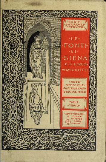 Cover of: Le fonti di Siena e i loro aquedotti, note storiche dalle origini fino al MDLV |