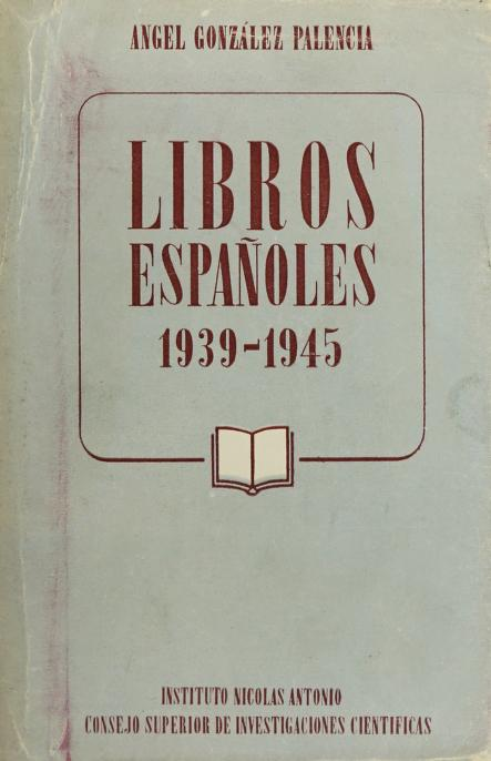 Libros españoles, 1939-1945 by González Palencia, Angel