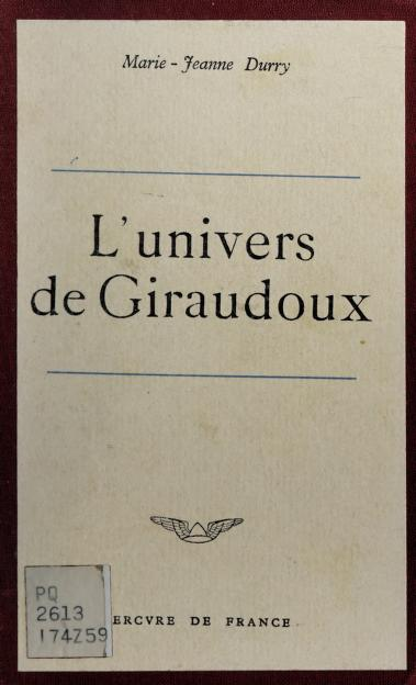 L'univers de Giraudoux by Marie Jeanne Durry