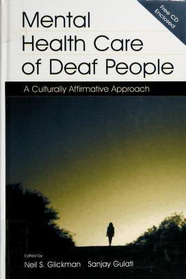 Cover of: Mental health care of deaf people | edited by Neil S. Glickman, Sanjay Gulati