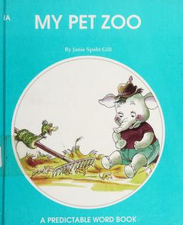 Cover of: My Pet Zoo (Predictable Word Book) | Janie Spaht Gill
