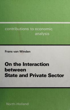 Cover of: On the interaction between state and private sector | F. A. A. M. van Winden