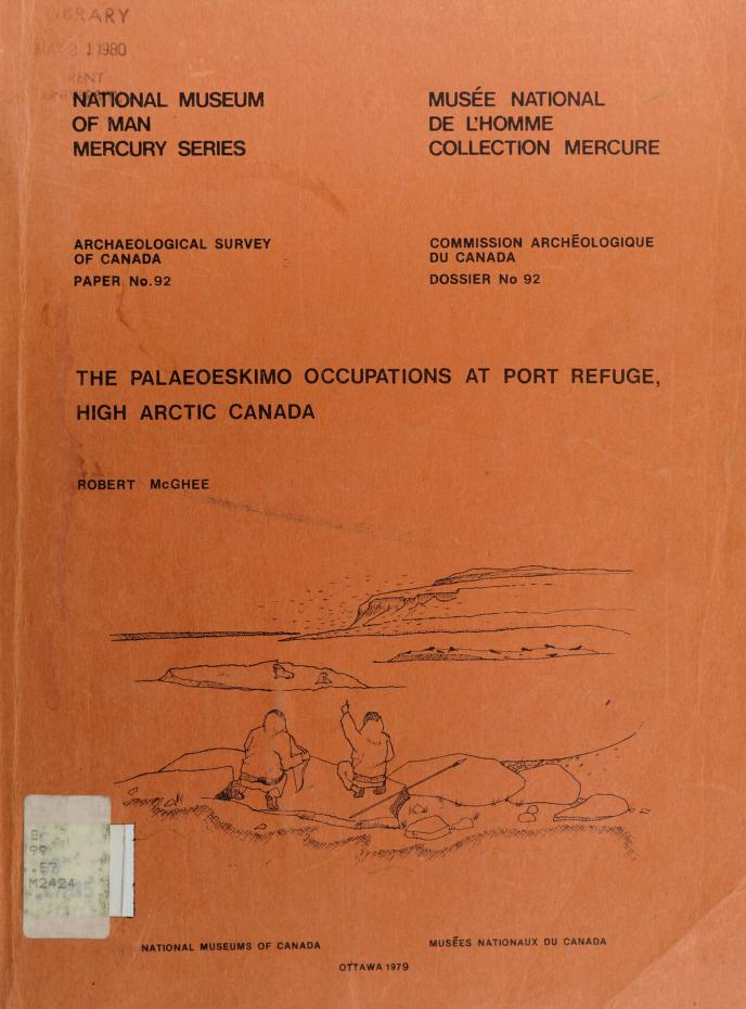 The Palaeoeskimo occupations at Port Refuge, High Arctic Canada by Robert McGhee