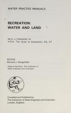 Cover of: Recreation, water and land | editor, Bernard J. Dangerfield ; with a foreword by H.R.H. the Duke of Edinburgh.