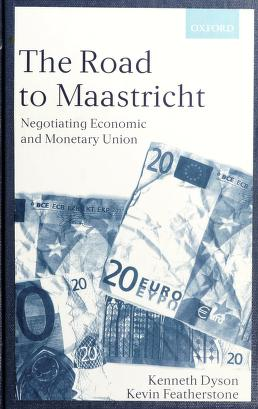 Cover of: The road to Maastricht | Kenneth H. F. Dyson