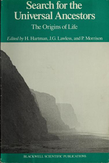 Search for the universal ancestors by editors, H. Hartman, J.G. Lawless, P. Morrison.