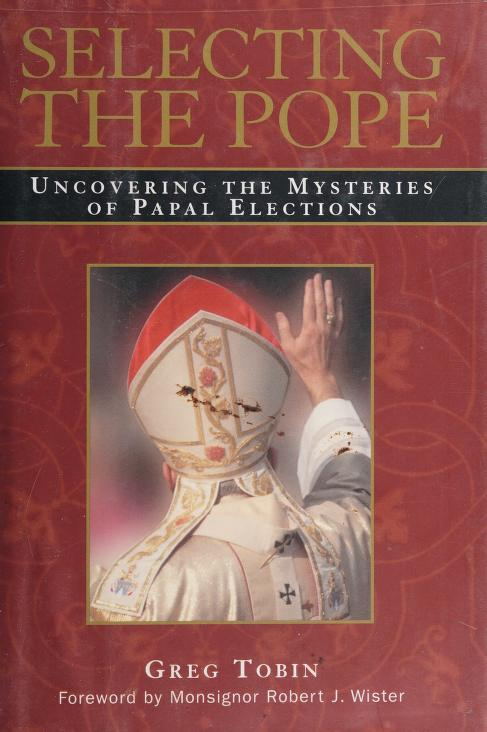 Selecting the Pope by Greg Tobin