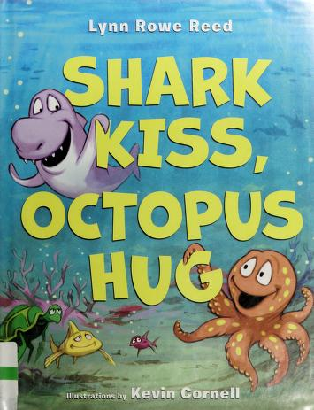 Cover of: Shark kiss, octopus hug | Lynn Rowe Reed