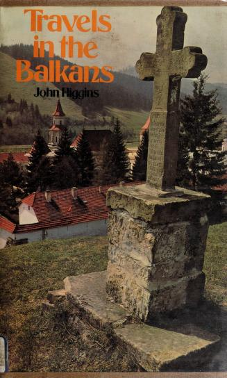Cover of: Travels in the Balkans | Higgins, John